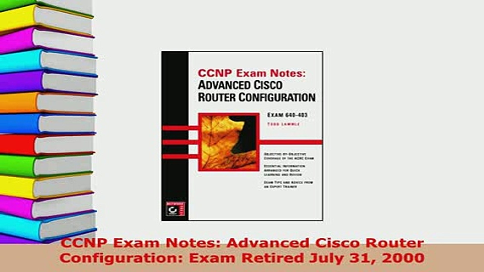 Exam Retired July 31 CCNP 2000 Advanced Cisco Router