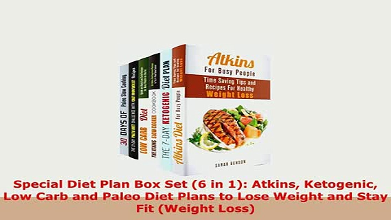 Download  Special Diet Plan Box Set 6 in 1 Atkins Ketogenic Low Carb and Paleo Diet Plans to Lose Download Online