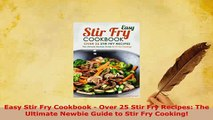 Download  Easy Stir Fry Cookbook  Over 25 Stir Fry Recipes The Ultimate Newbie Guide to Stir Fry Ebook