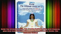 Read  Reiki The Ultimate Guide Vol 2 Learn Reiki Healing with Chakras plus New Reiki Healing  Full EBook