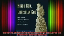 Read  Hindu God Christian God How Reason Helps Break Down the Boundaries between Religions  Full EBook