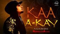 Kaa Bole Banere Te - Full Audio Song HD - A Kay 2016 - Latest Punjabi Songs - Songs HD