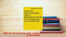 Download  AQA AS Accounting Unit 1 Introduction to Financial Accounting Read Online