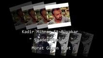 Kadir Mihran - Saadet Mumlari ( Ft. Rüyakar & Murat Güven Beat )