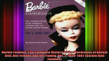 FREE DOWNLOAD  Barbie Fashion The Complete History of the Wardrobes of Barbie Doll Her Friends and her READ ONLINE