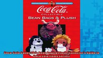 EBOOK ONLINE  CocaCola Collectible Bean Bags  Plush Collectors Guide to Coca Cola Items Series  FREE BOOOK ONLINE