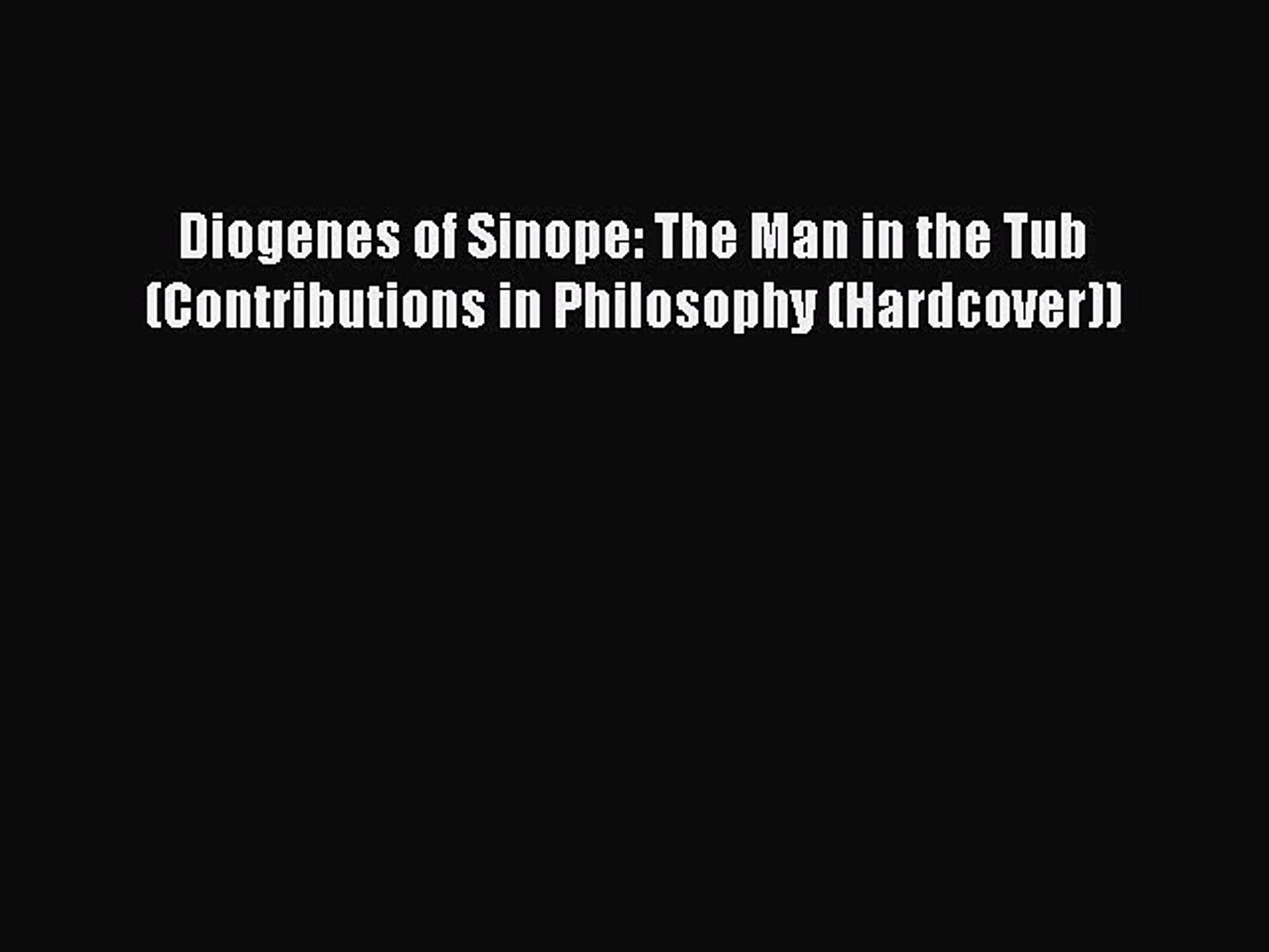 Download Diogenes Of Sinope The Man In The Tub Contributions In Philosophy Hardcover Ebook