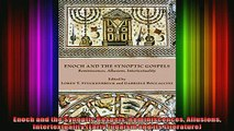 READ Ebooks FREE  Enoch and the Synoptic Gospels Reminiscences Allusions Intertextuality Early Judaism and Full Free