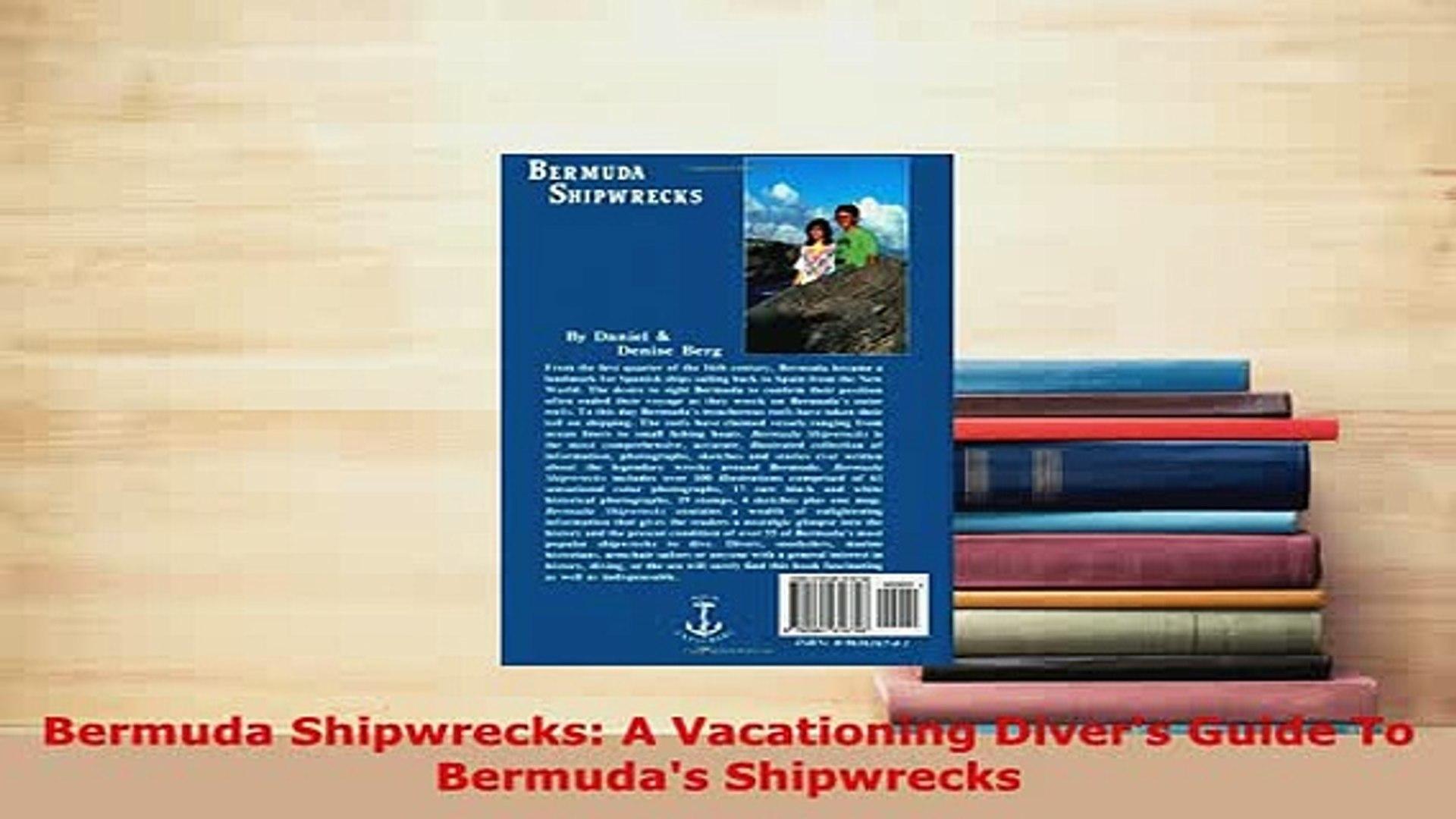 Bermuda Shipwrecks A Vacationing Divers Guide To Bermudas Shipwrecks