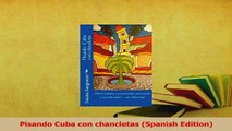 PDF  Pisando Cuba con chancletas Spanish Edition Download Full Ebook