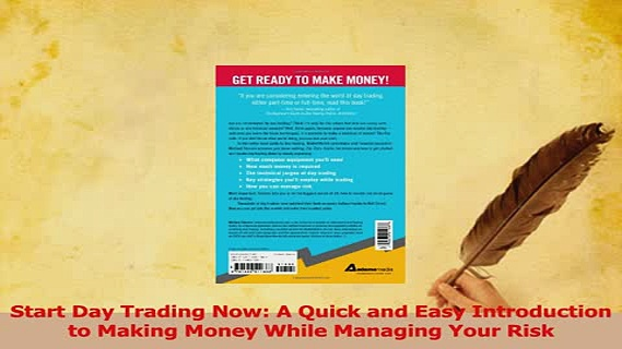 Read  Start Day Trading Now A Quick and Easy Introduction to Making Money While Managing Your Ebook Free
