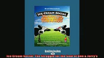 FREE DOWNLOAD  Ice Cream Social The Struggle for the Soul of Ben  Jerrys READ ONLINE