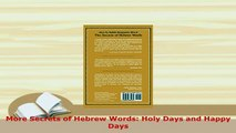 PDF  More Secrets of Hebrew Words Holy Days and Happy Days Free Books