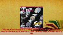 PDF  Porto Portugal City Travel Guide 2013 Attractions Restaurants and More DBH Mega City Read Full Ebook