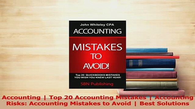 Read  Accounting  Top 20 Accounting Mistakes  Accounting Risks Accounting Mistakes to Avoid  Ebook Free