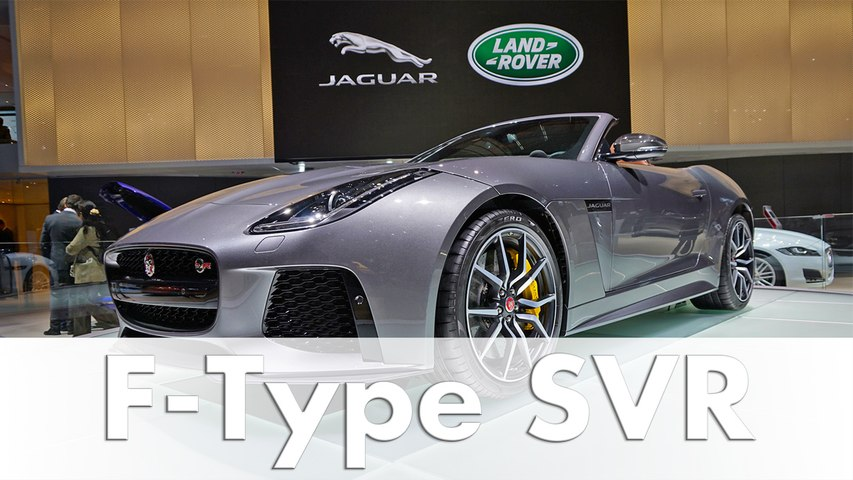 Geneva 2016: Jaguar F-Type SVR World Premiere from Jaguar Land Rover | Motor Show | Auto| English