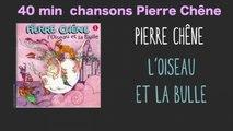 Pierre Chêne - L'oiseau et la bulle - album - 30 min de musique