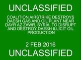 Feb. 2: Coalition airstrike on Daesh gas and oil plant near Dayr Az Zawr (2 of 2)