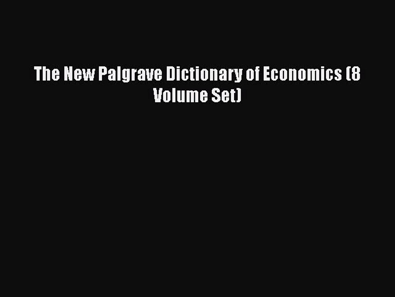 The New Palgrave Dictionary of Economics (8 Volume Set)