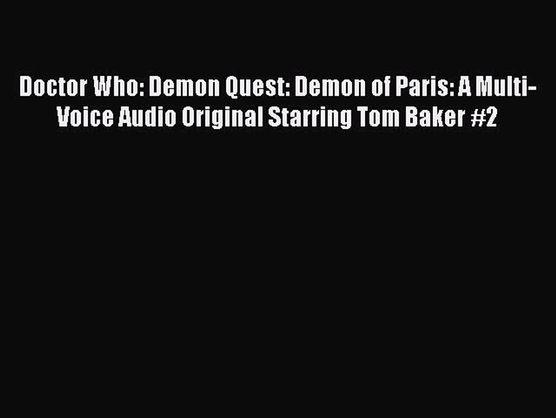 Download Doctor Who: Demon Quest: Demon of Paris: A Multi-Voice Audio Original Starring Tom