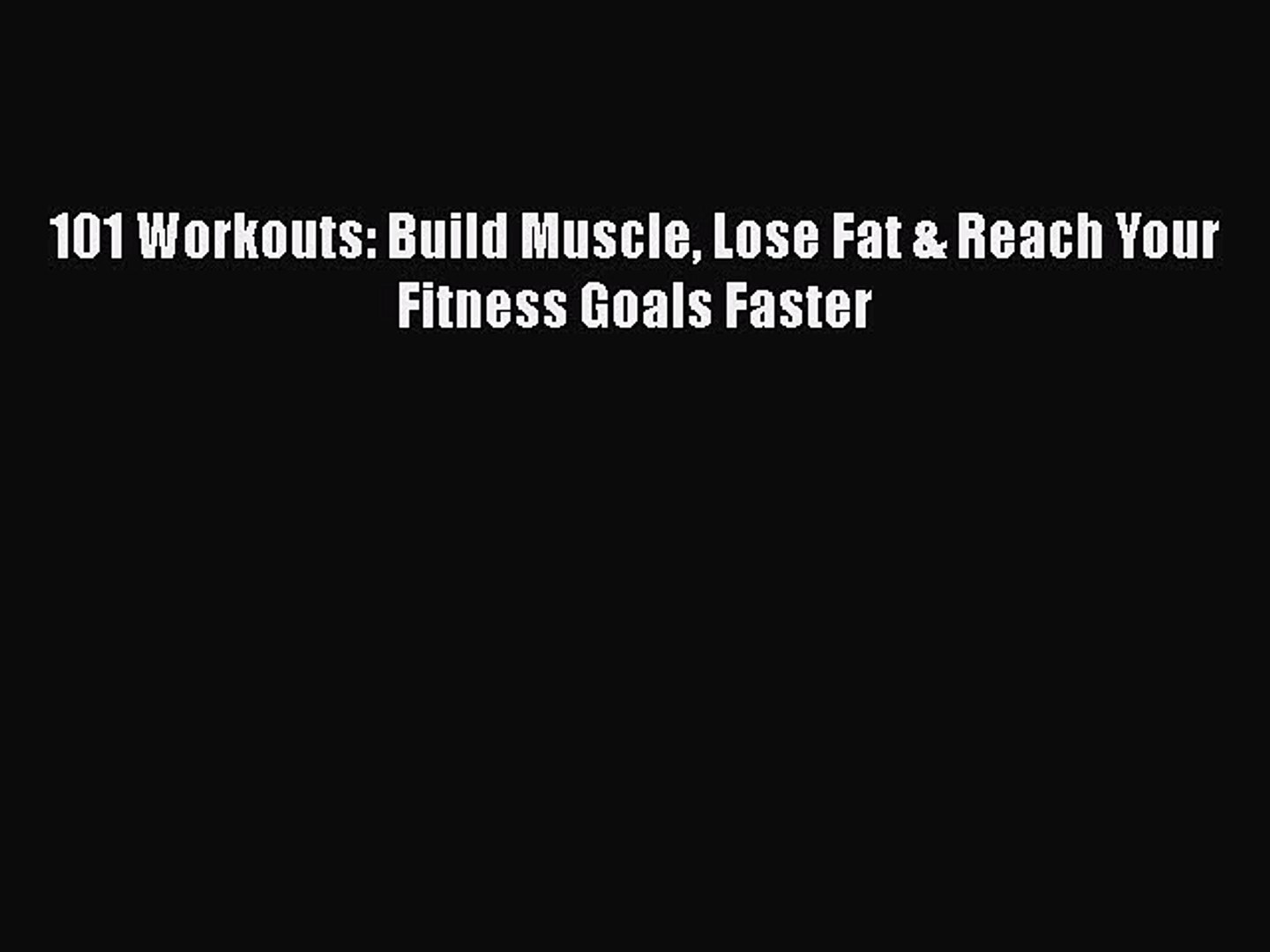Download 101 Workouts: Build Muscle Lose Fat & Reach Your