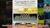 Download PDF  Essential Oils  Weight Loss for Beginners  Soap Making For Beginners Essential Oils Box FULL FREE