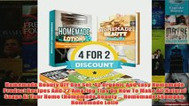Download PDF  Homemade Beauty DIY Box Set 42 Organic And Easy Homemade Product Recipes And 22 Amazing FULL FREE