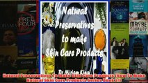 Download PDF  Natural Preservatives To Make Skin Care Products How To Make Natural Skin Care Products FULL FREE