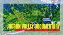 A Documentary on Jagran Valley of Neelum Valley, Azad Kashmir Pakistan (Part-01)