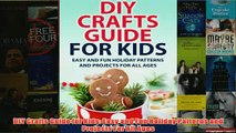 Download PDF  DIY Crafts Guide for Kids Easy and Fun Holiday Patterns and Projects For All Ages FULL FREE