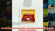Download PDF  Embellishing with Felted Wool 16 Projects with Applique Beads Buttons  Embroidery FULL FREE