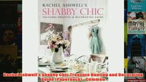Download PDF  Rachel Ashwells Shabby Chic Treasure Hunting and Decorating Guide Paperback  Common FULL FREE