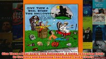 Download PDF  Give Them a Real Scare This Halloween A Guide to Scaring TrickOrTreaters and Haunting FULL FREE