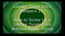 Looney Tunes Intro Bloopers 31: How to Screw Up a Looney Tunes Intro Without Really Trying