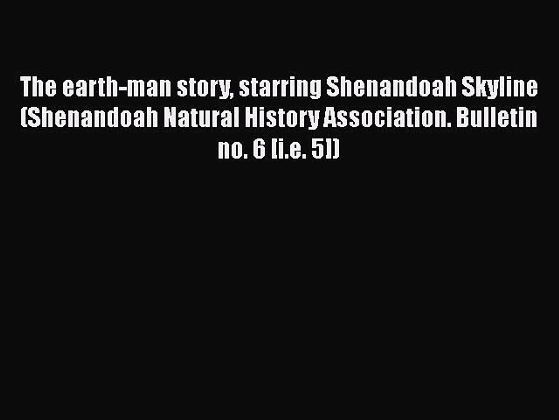 Read The earth-man story starring Shenandoah Skyline (Shenandoah Natural History Association.