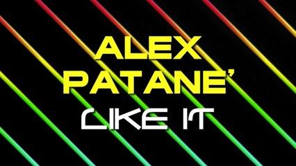 Alex Patane' - Like It (Radio Mix)