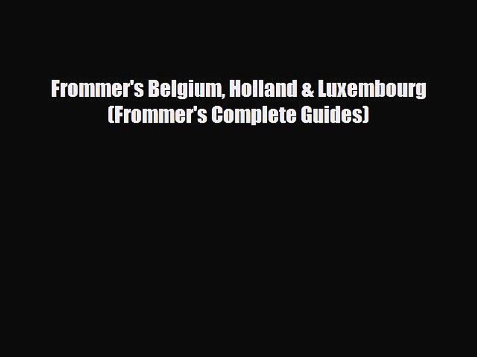 Frommers Belgium Holland /& Luxembourg