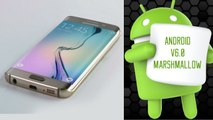 Android Marshmallow updates for Samsung Galaxy S6 Edge, S6 Edge+ and Note 5