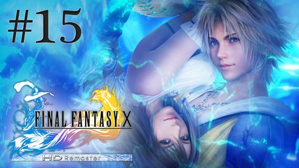 Let's Play LIVE Final Fantasy X HD - Episode 15 : La Foret de Macalania
