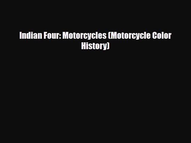 [PDF] Indian Four: Motorcycles (Motorcycle Color History) Read Full Ebook