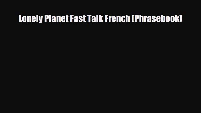 Download Lonely Planet Fast Talk French (Phrasebook) PDF Book Free
