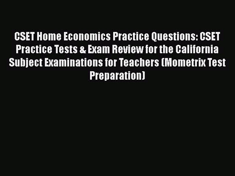 [PDF] CSET Home Economics Practice Questions: CSET Practice Tests & Exam  Review for the California