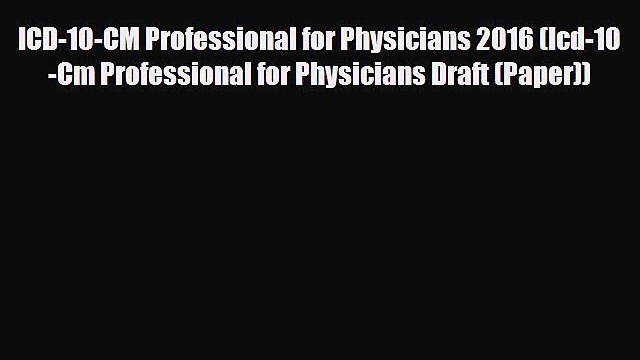 PDF ICD-10-CM Professional for Physicians 2016 (Icd-10-Cm Professional for Physicians Draft