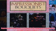 Download PDF  Impressionist Bouquets 24 Exquisite Arrangements Inspired by the Impressionist Masters FULL FREE