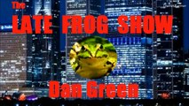 The LATE FROG SHOW 1  Unicorns, Dancing Frogs, Psychiatry & Frog Suicide