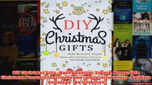 Download PDF  DIY Christmas Gifts Make Beautiful Simple Memorable Christmas Presents For Friends And FULL FREE