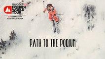 Path To The Podium - Fieberbrunn Kitzbuheler Alpen - Swatch Freeride World Tour 2016