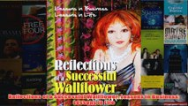 FreeDownload  Reflections of a Successful Wallflower Lessons in Business Lessons in Life  FREE PDF