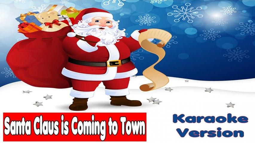 Christmas Songs - Christmas Songs Karaoke Lyrics: SANTA CLAUS IS COMING TO TOWN - Karaoke for kids
