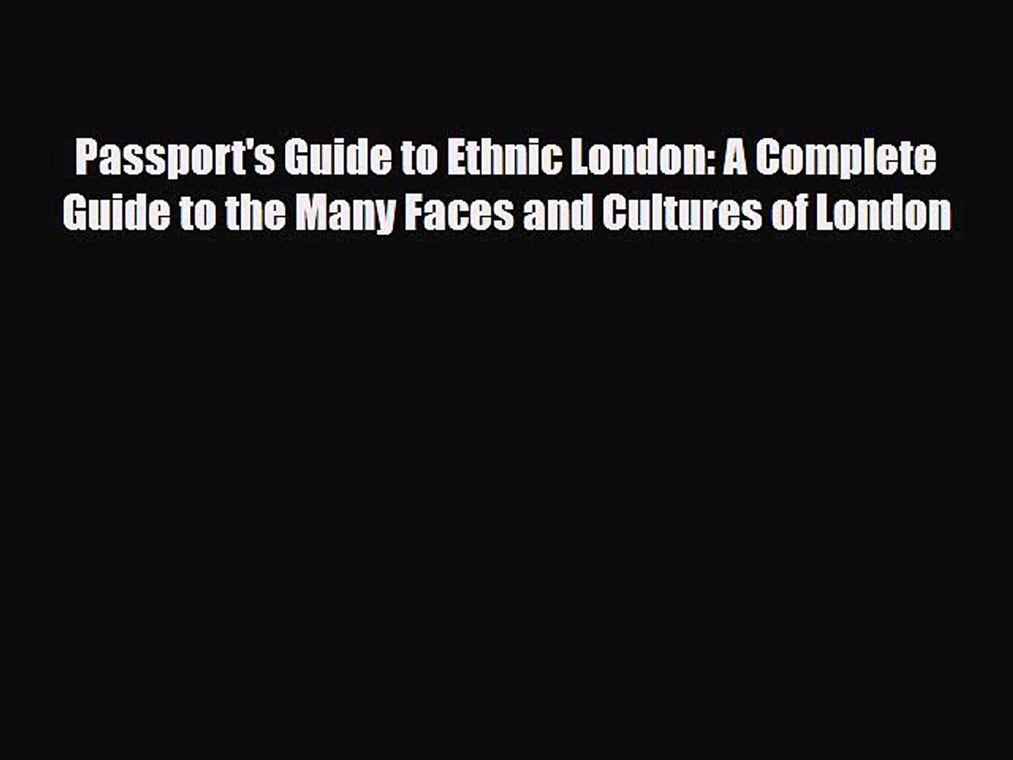 Download Passport's Guide to Ethnic London: A Complete Guide to the Many Faces and Cultures